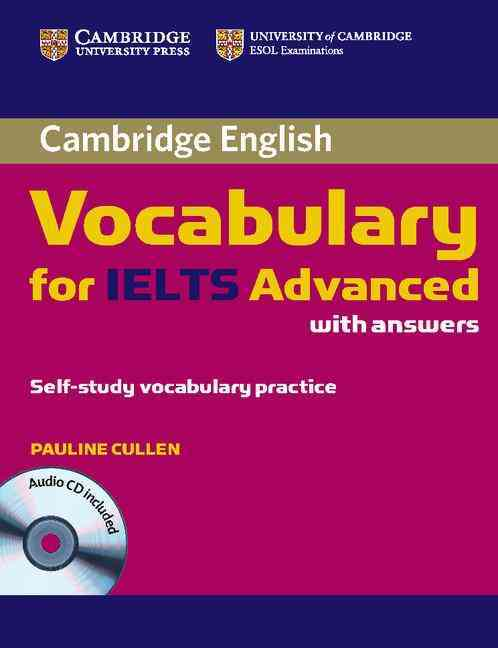 Cambridge Vocabulary for Ielts Advanced Band 6.5+, Answers + Audio Cd By Cullen, Pauline